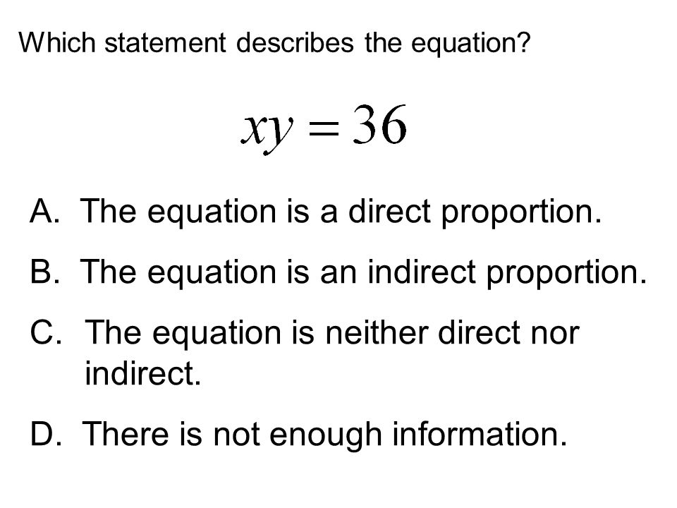 A. The equation is a direct proportion.