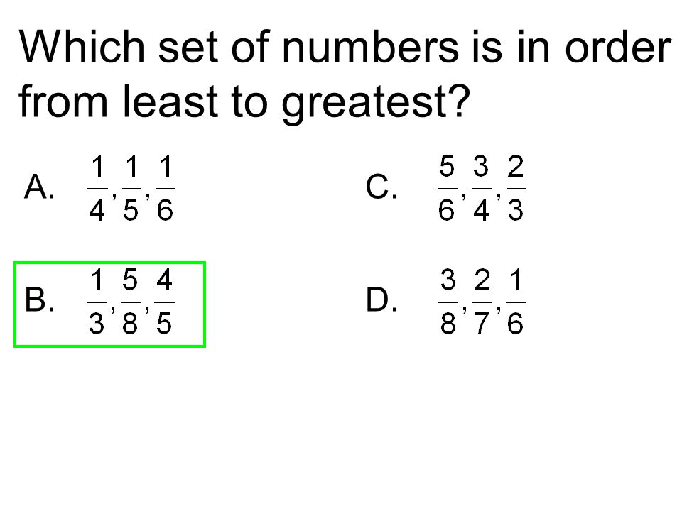 Which set of numbers is in order from least to greatest