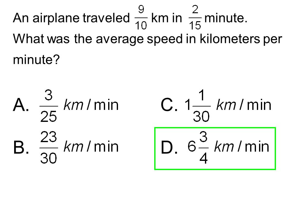 A. C. B. D. An airplane traveled km in minute.