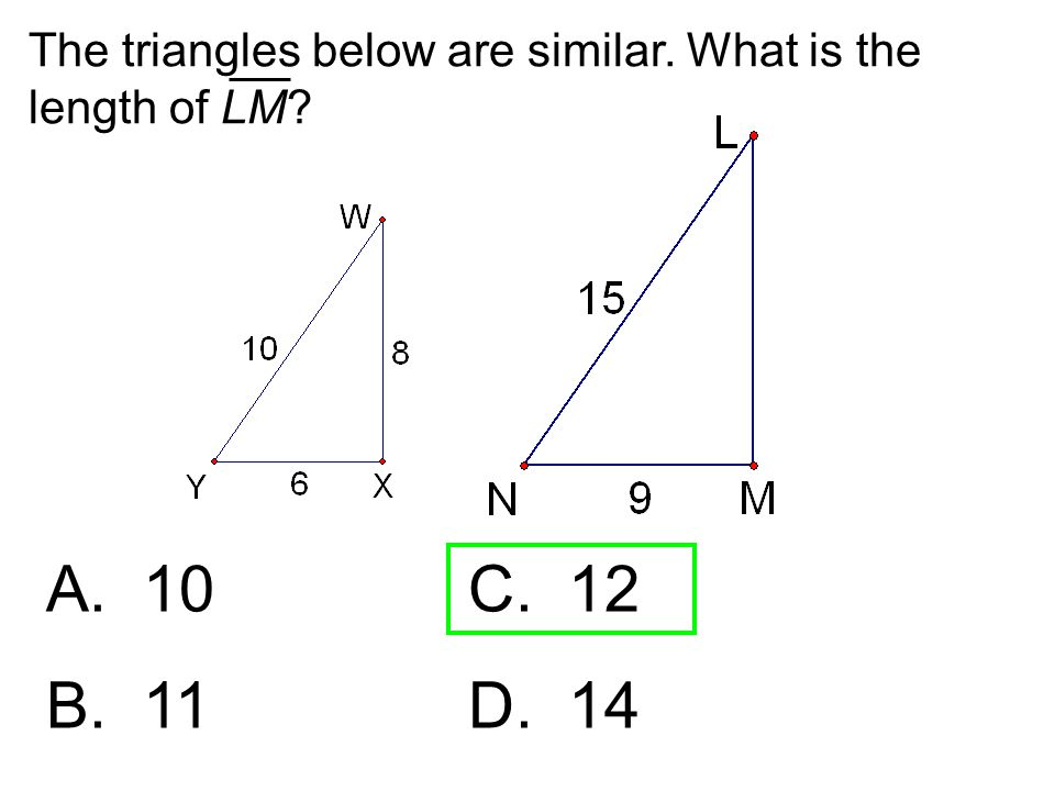The triangles below are similar. What is the length of LM
