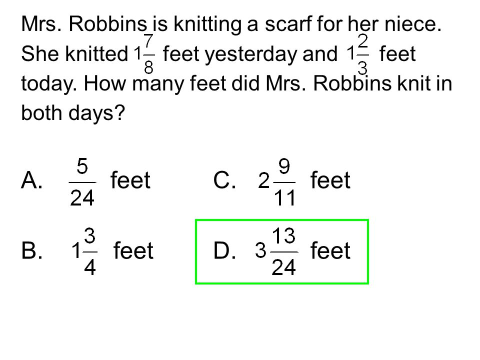 Mrs. Robbins is knitting a scarf for her niece.
