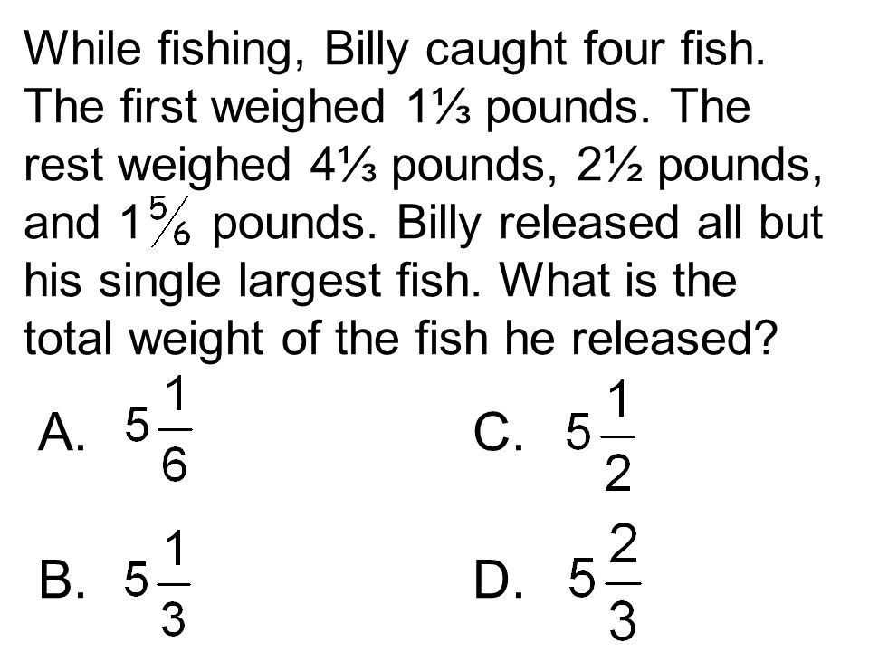 While fishing, Billy caught four fish. The first weighed 1⅓ pounds