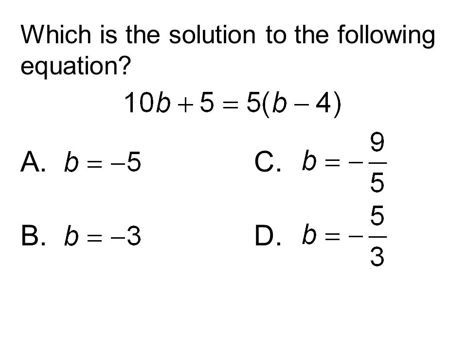 Which is the solution to the following equation