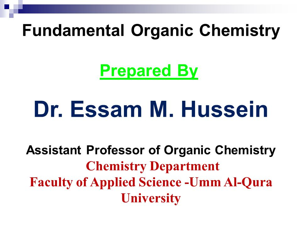 Dr. Essam M. Hussein Fundamental Organic Chemistry Prepared By