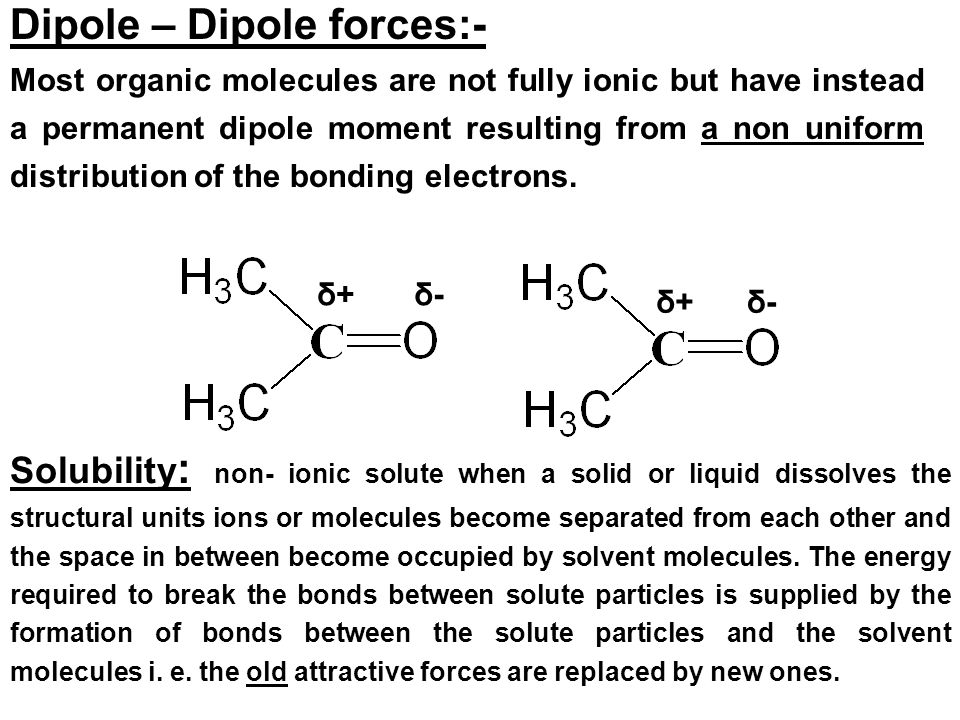 Dipole – Dipole forces:-