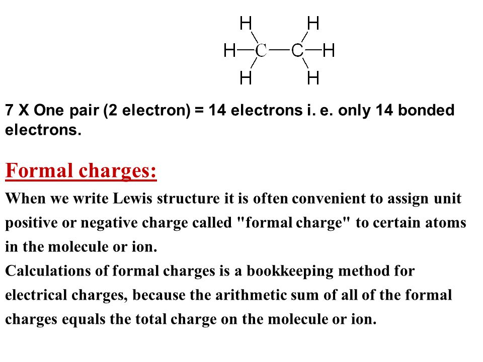7 X One pair (2 electron) = 14 electrons i. e. only 14 bonded electrons.
