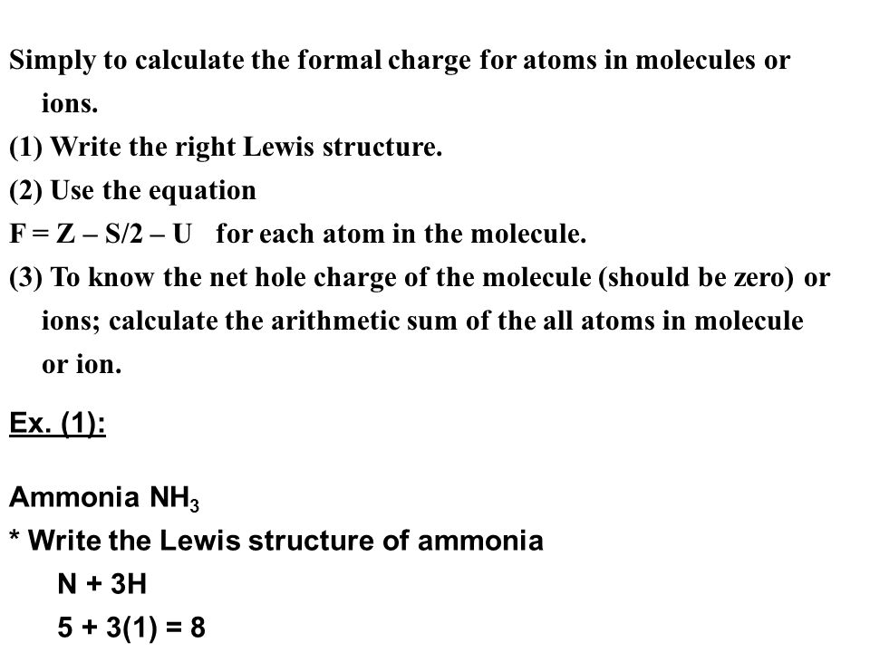 Simply to calculate the formal charge for atoms in molecules or ions.