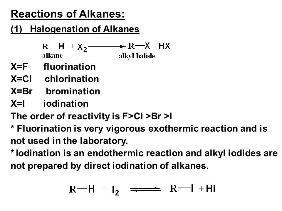 Reactions of Alkanes: (1) Halogenation of Alkanes X=F fluorination