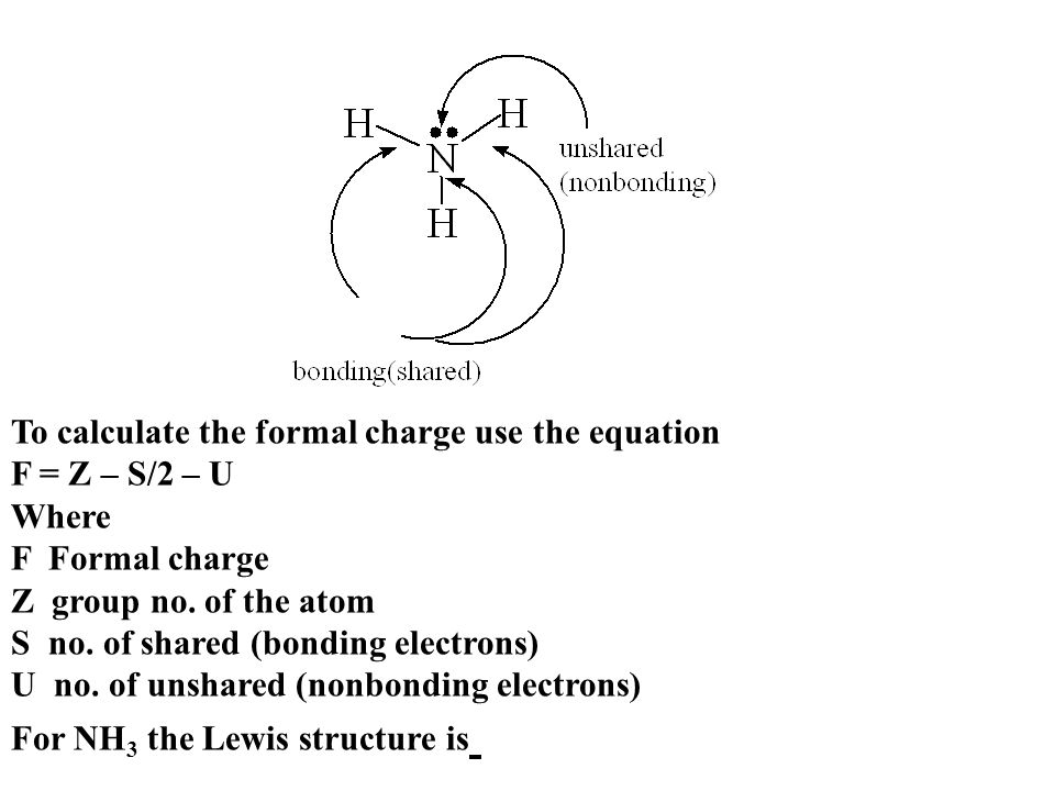 To calculate the formal charge use the equation