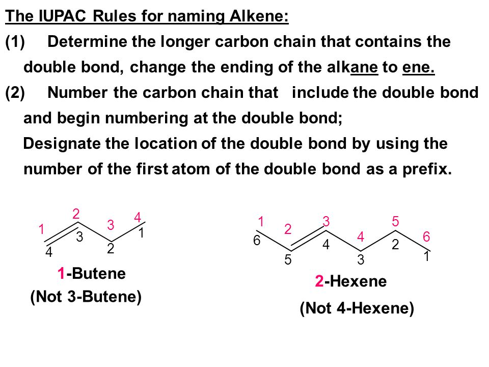 The IUPAC Rules for naming Alkene: