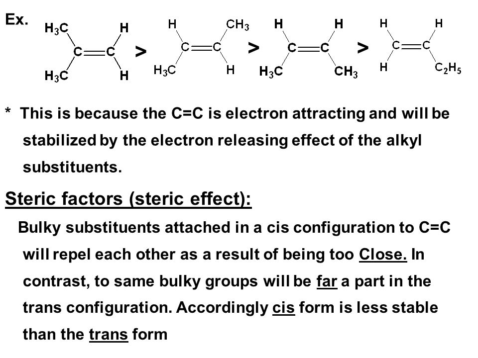 > > > Steric factors (steric effect): Ex.
