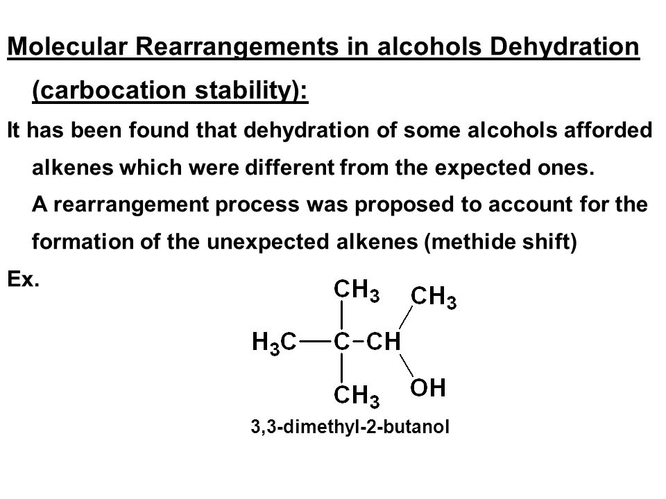 Molecular Rearrangements in alcohols Dehydration (carbocation stability):