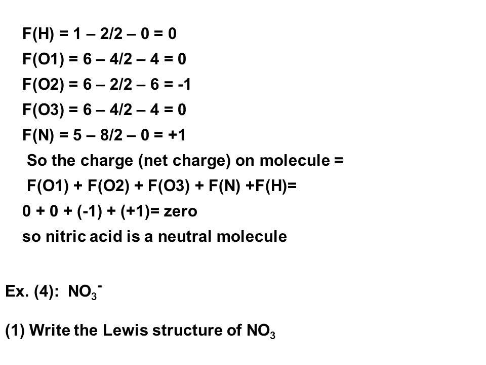 F(H) = 1 – 2/2 – 0 = 0 F(O1) = 6 – 4/2 – 4 = 0. F(O2) = 6 – 2/2 – 6 = -1. F(O3) = 6 – 4/2 – 4 = 0.