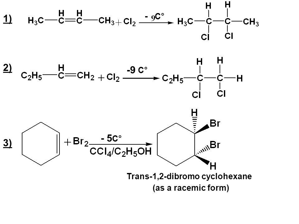 1) 2) -9 C° - 5C° 3) C° Trans-1,2-dibromo cyclohexane