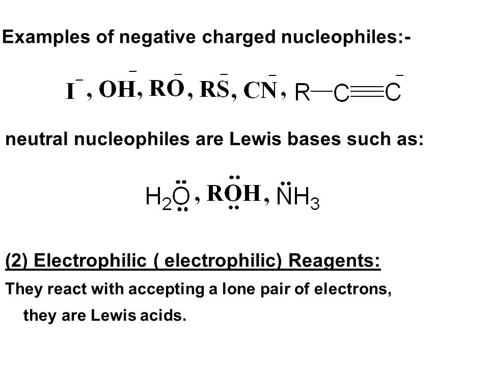 Examples of negative charged nucleophiles:-