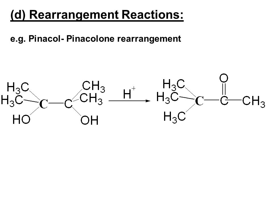 (d) Rearrangement Reactions: