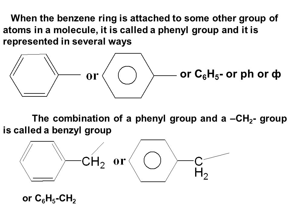 When the benzene ring is attached to some other group of atoms in a molecule, it is called a phenyl group and it is represented in several ways