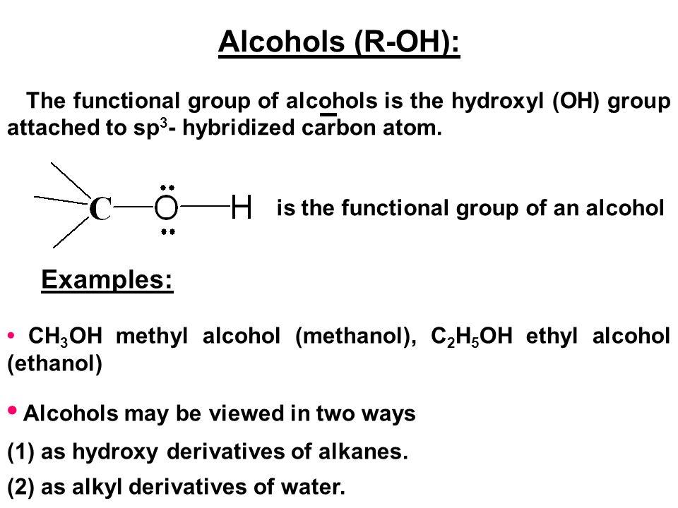 • Alcohols may be viewed in two ways