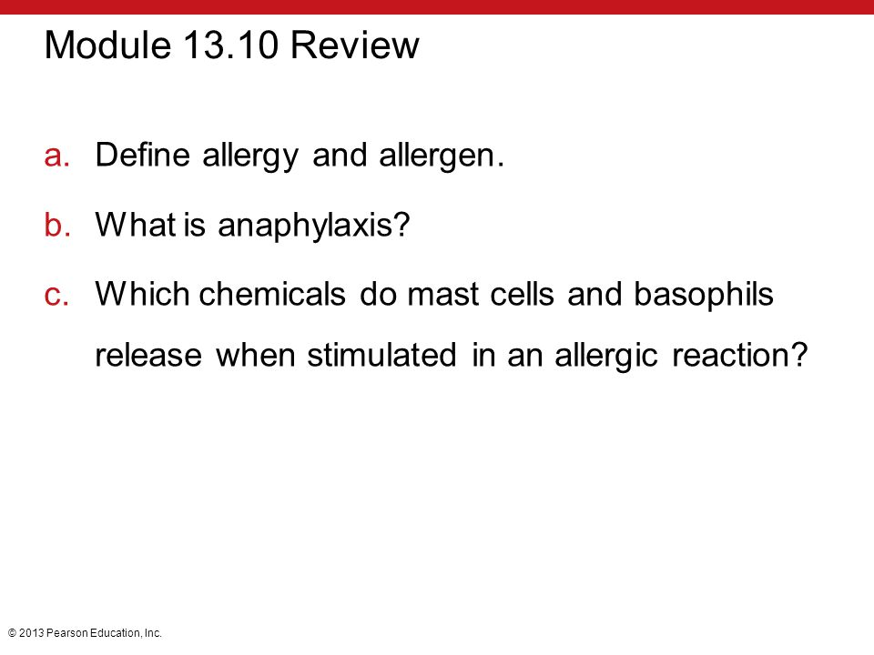 Module 13.10 Review Define allergy and allergen. What is anaphylaxis