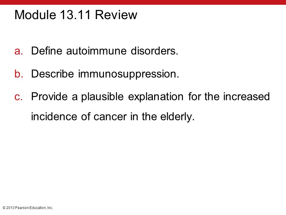 Module 13.11 Review Define autoimmune disorders.