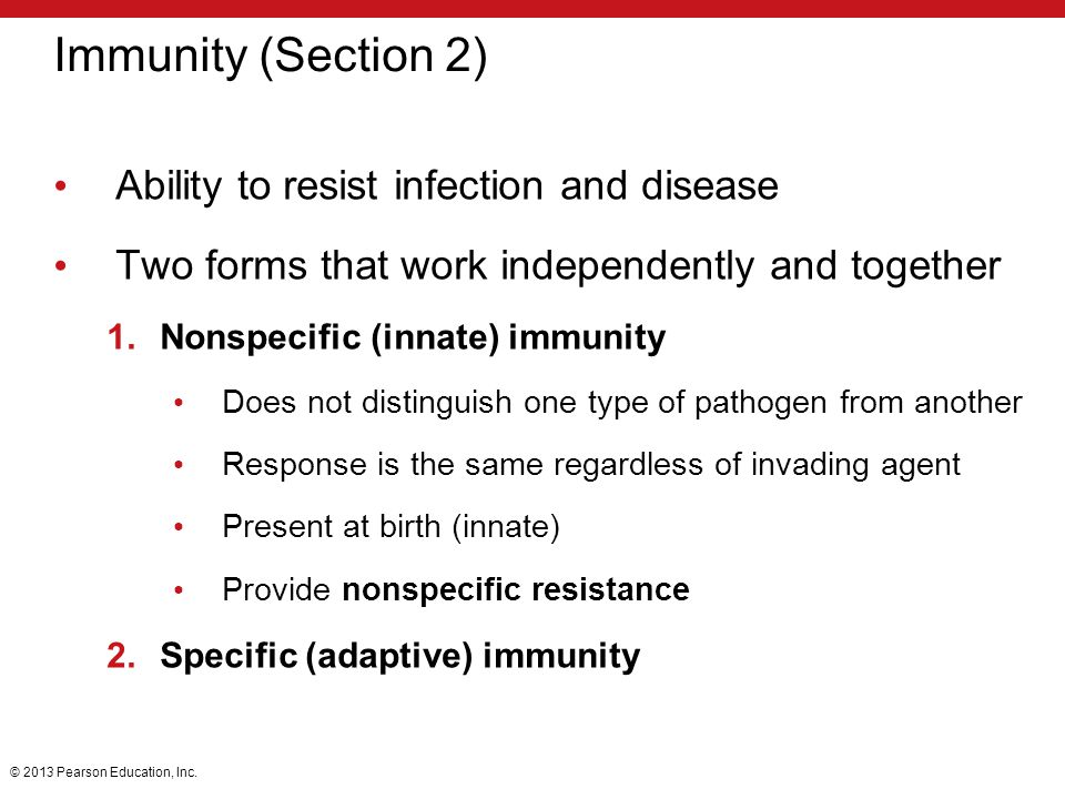 Immunity (Section 2) Ability to resist infection and disease