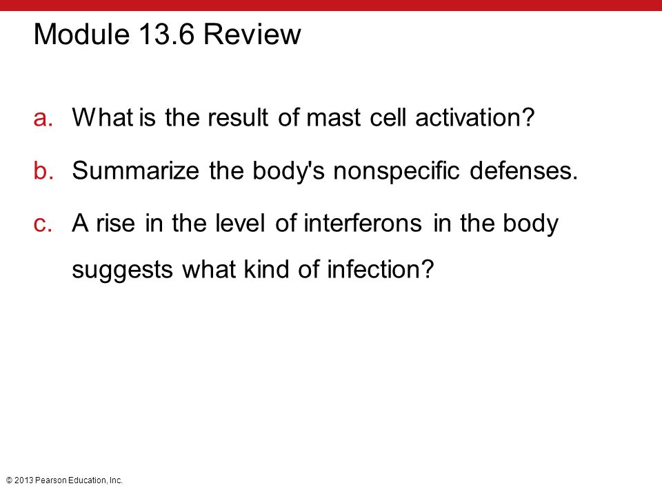 Module 13.6 Review What is the result of mast cell activation