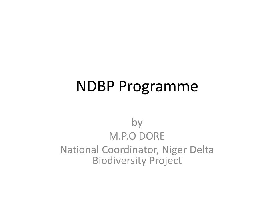 by M.P.O DORE National Coordinator, Niger Delta Biodiversity Project