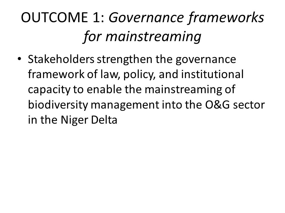 OUTCOME 1: Governance frameworks for mainstreaming