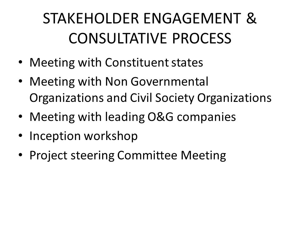 STAKEHOLDER ENGAGEMENT & CONSULTATIVE PROCESS