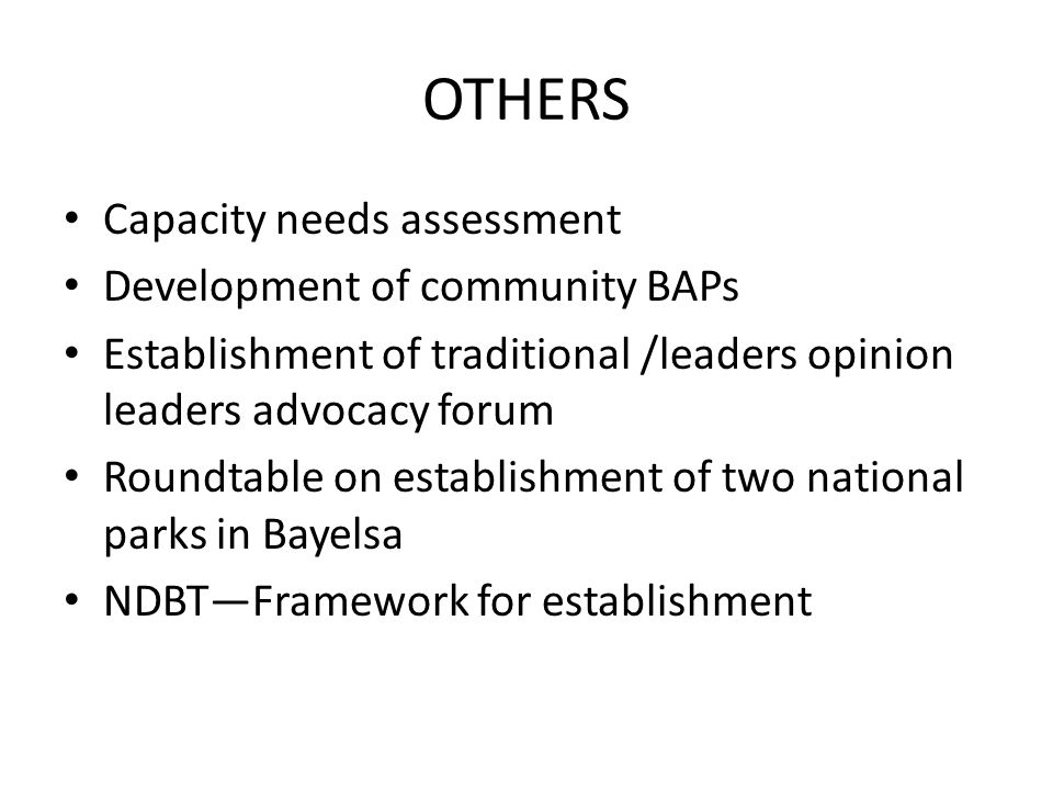 OTHERS Capacity needs assessment Development of community BAPs