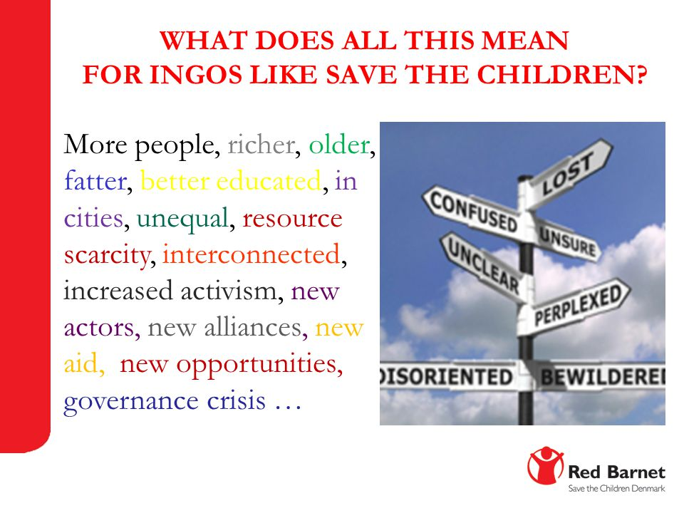 WHAT DOES ALL THIS MEAN FOR INGOS LIKE SAVE THE CHILDREN