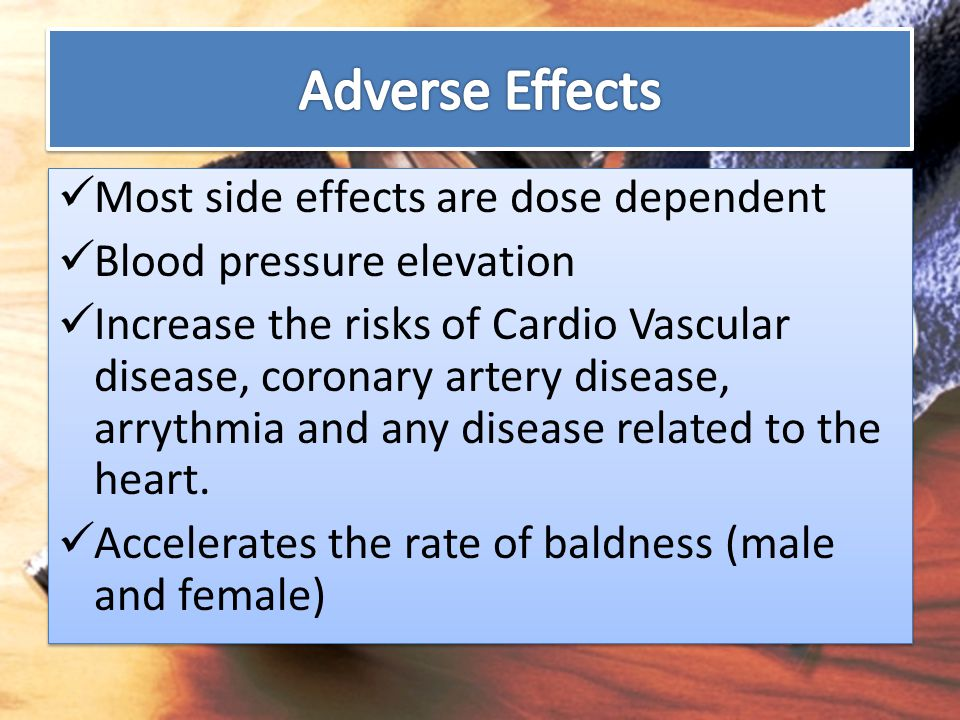 Adverse Effects Most side effects are dose dependent