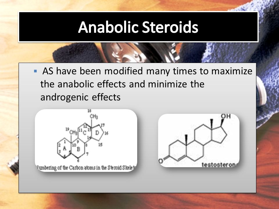 Anabolic Steroids AS have been modified many times to maximize the anabolic effects and minimize the androgenic effects.