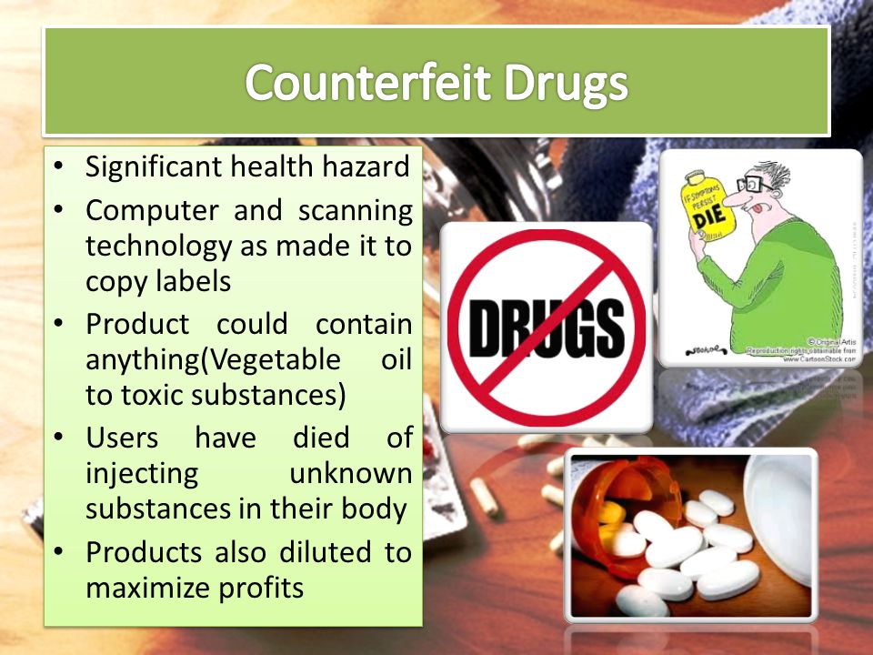 Counterfeit Drugs Significant health hazard