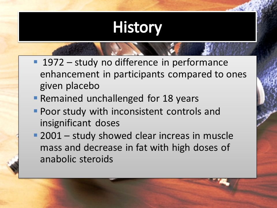 History 1972 – study no difference in performance enhancement in participants compared to ones given placebo.