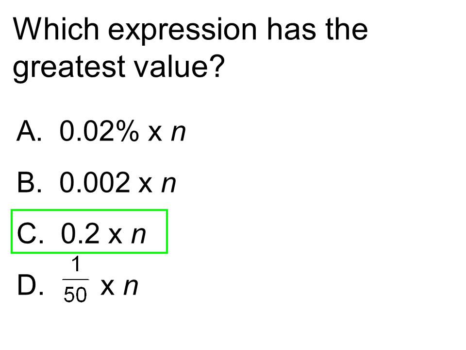 Which expression has the greatest value