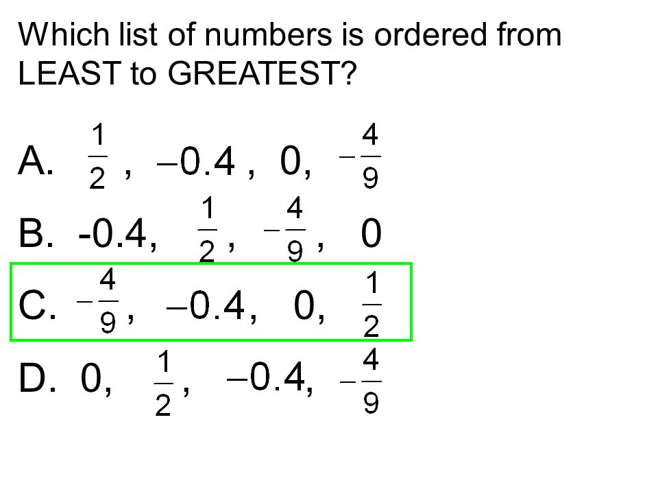 Which list of numbers is ordered from LEAST to GREATEST