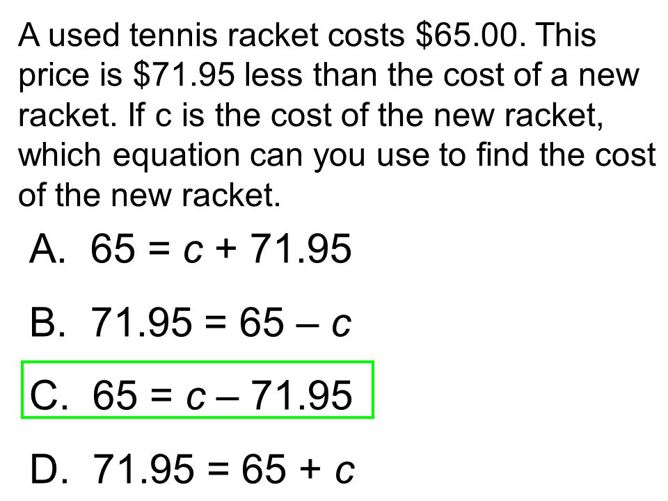 A used tennis racket costs $65. 00. This price is $71