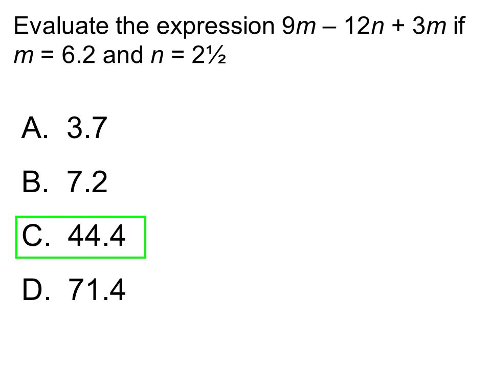 Evaluate the expression 9m – 12n + 3m if m = 6.2 and n = 2½
