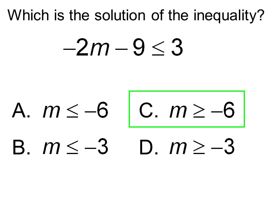 Which is the solution of the inequality