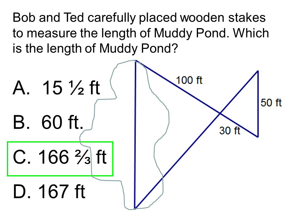 Bob and Ted carefully placed wooden stakes to measure the length of Muddy Pond. Which is the length of Muddy Pond