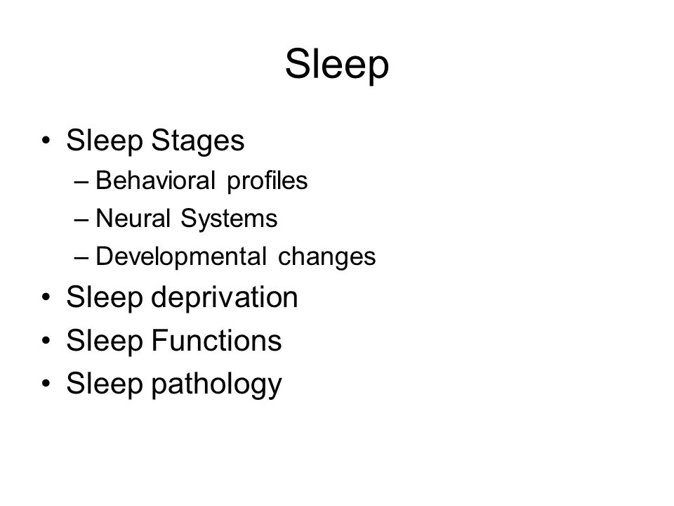 Sleep Sleep Stages Sleep deprivation Sleep Functions Sleep pathology