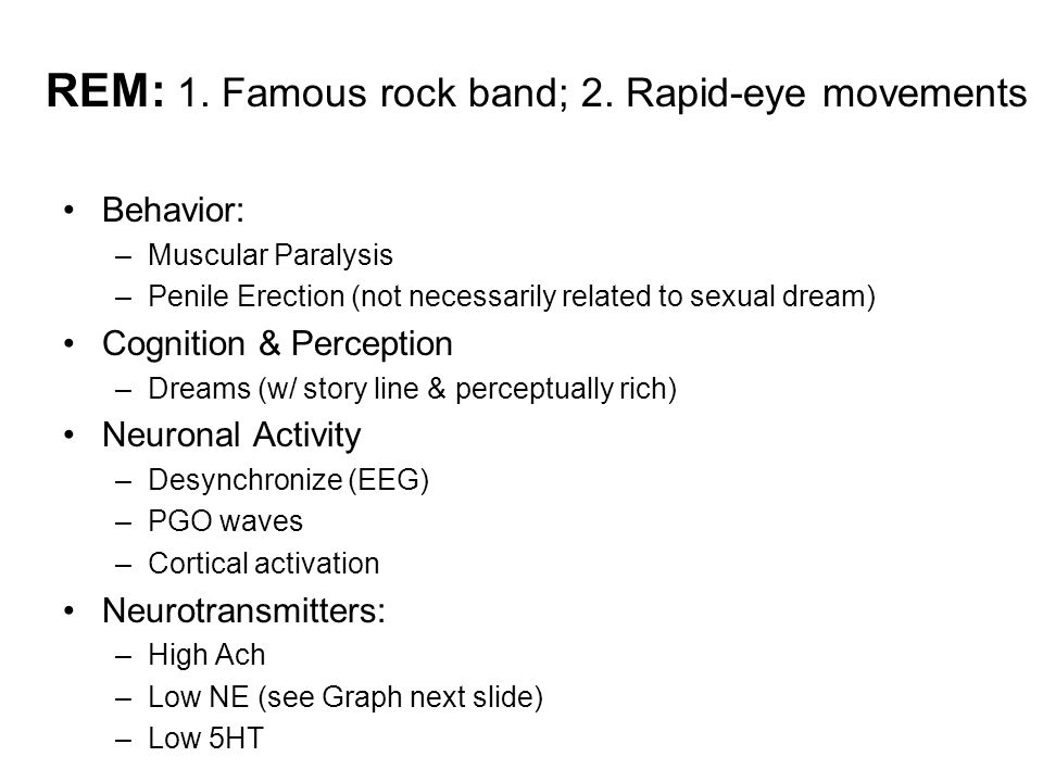 REM: 1. Famous rock band; 2. Rapid-eye movements