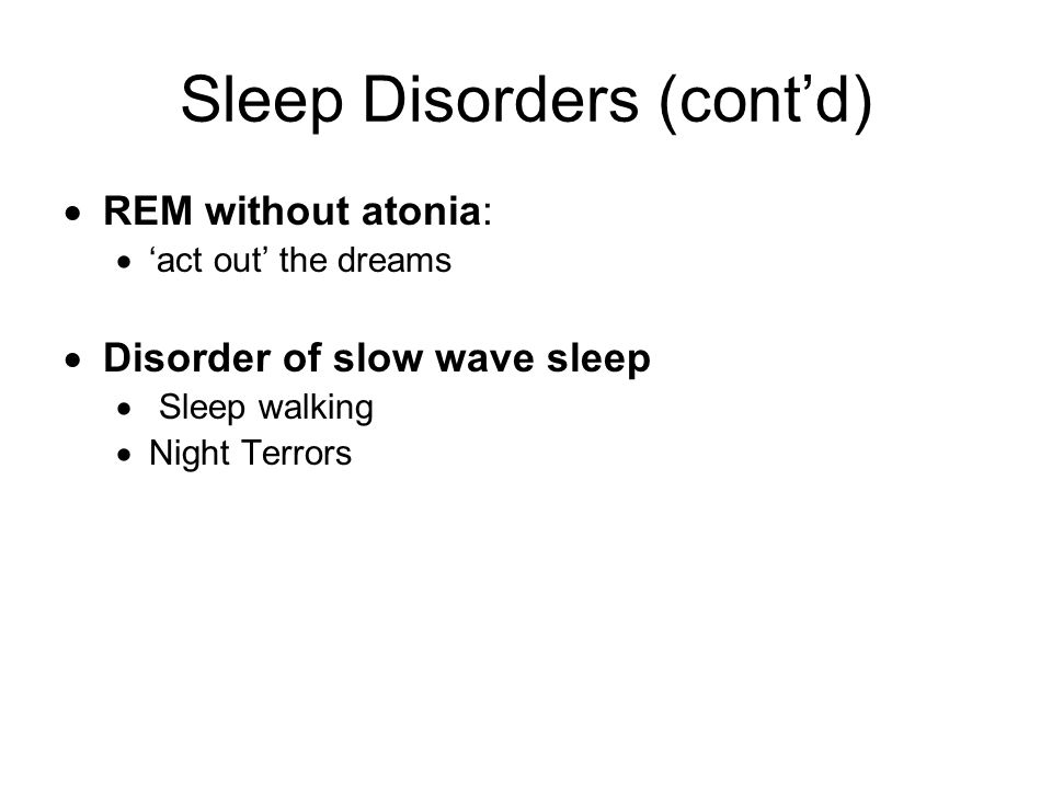 Sleep Disorders (cont'd)