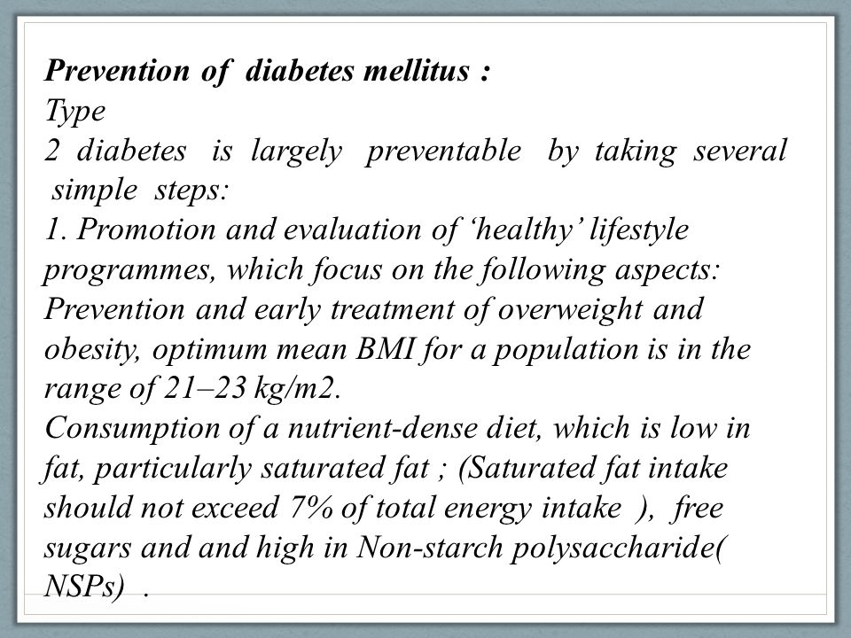 Prevention of diabetes mellitus :