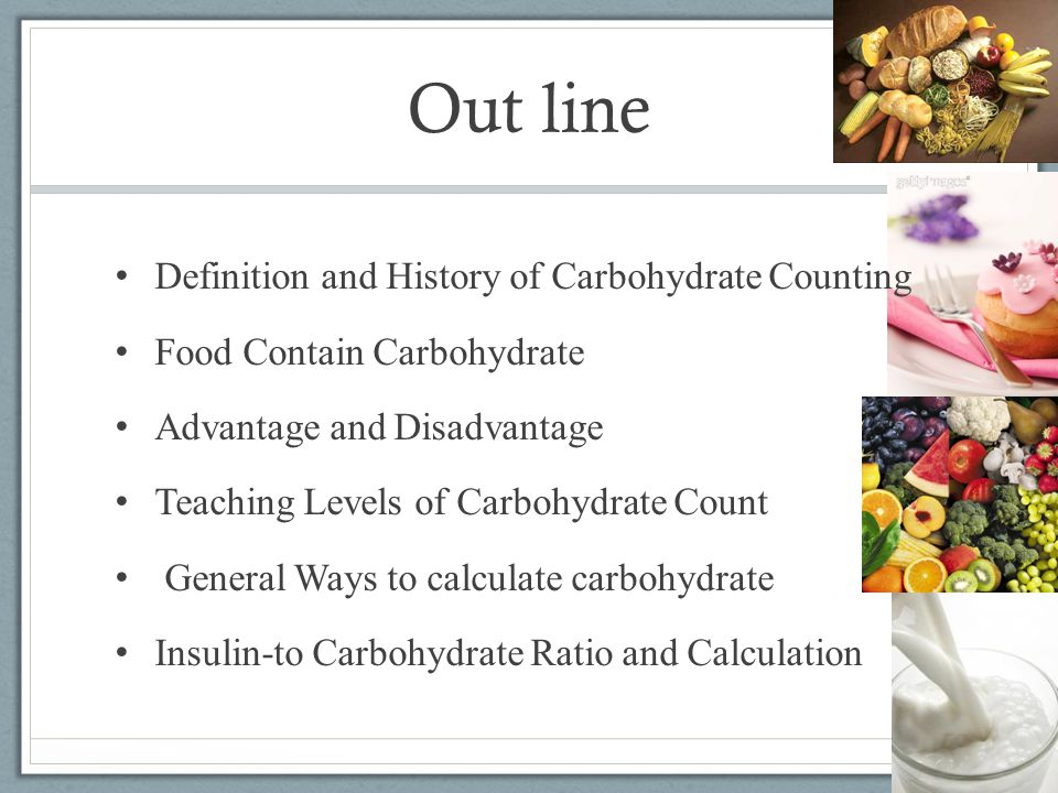 Out line Definition and History of Carbohydrate Counting