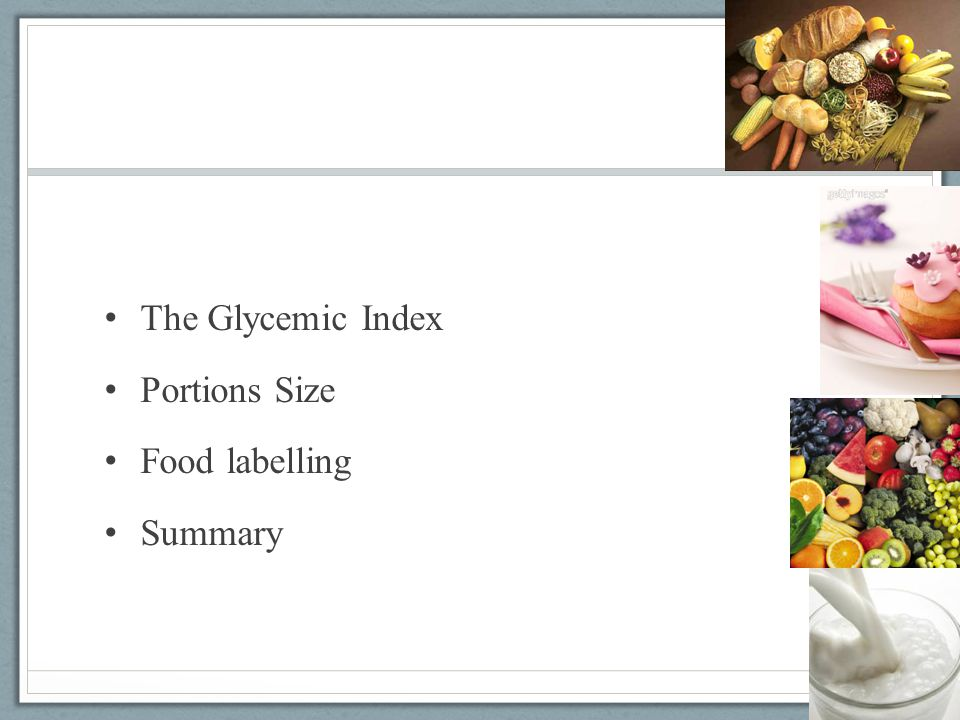The Glycemic Index Portions Size Food labelling Summary