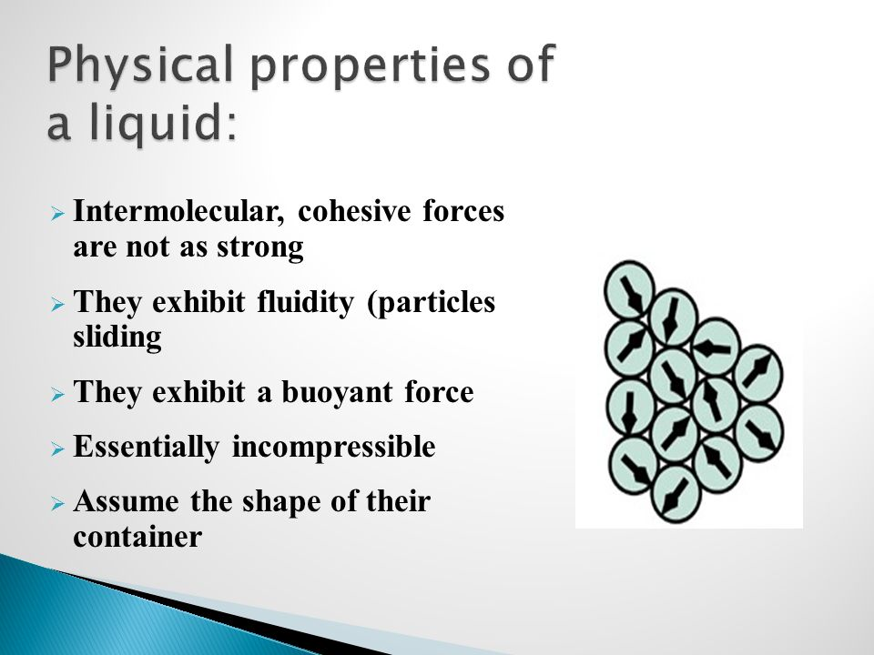 Physical properties of a liquid: