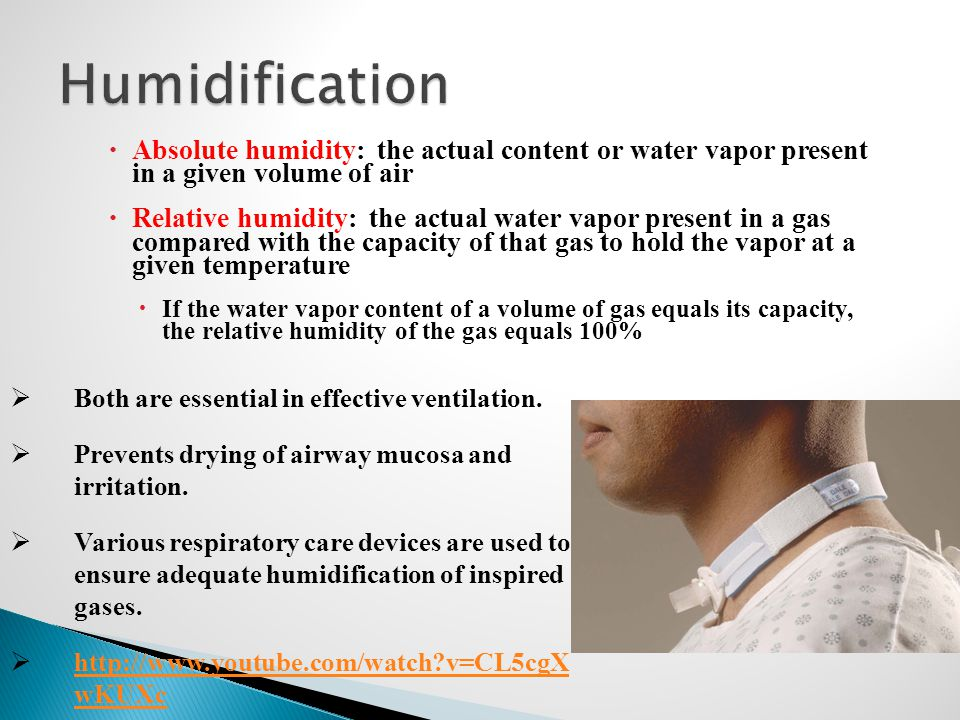 Humidification Absolute humidity: the actual content or water vapor present in a given volume of air.