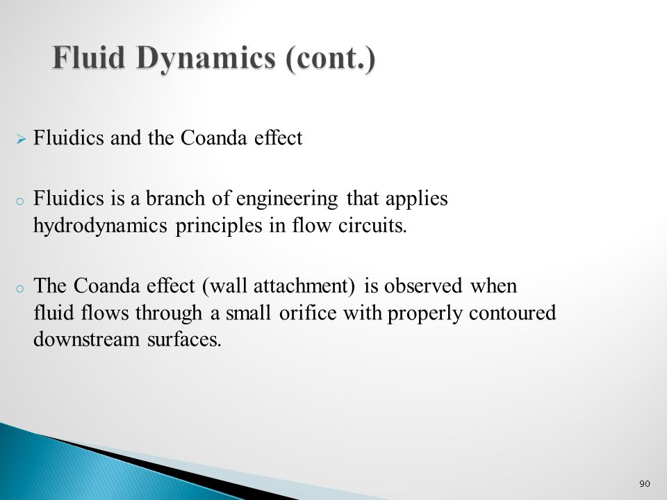 Fluid Dynamics (cont.) Fluidics and the Coanda effect